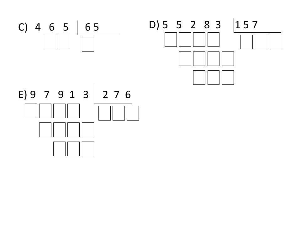 C)4 6 5 6 5 E) 9 7 9 1 3 2 7 6 D) 5 5 2 8 3 1 5 7