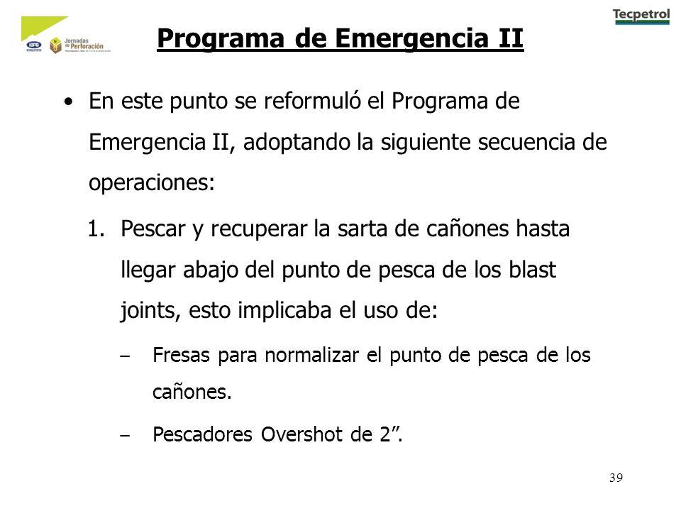 39 En este punto se reformuló el Programa de Emergencia II, adoptando la siguiente secuencia de operaciones: Programa de Emergencia II 1.Pescar y recu