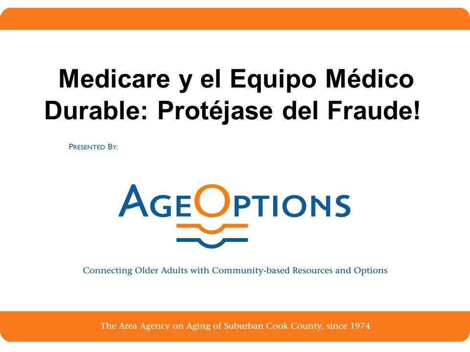 1 Medicare y el Equipo Médico Durable: Protéjase del Fraude!
