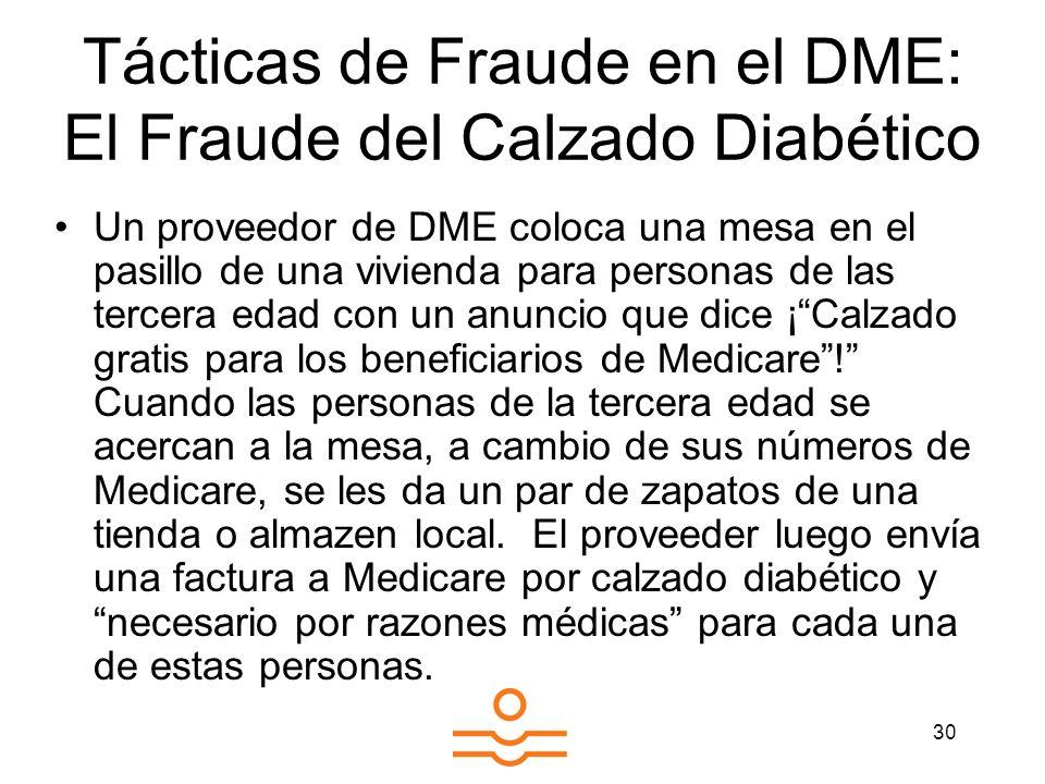 30 Tácticas de Fraude en el DME: El Fraude del Calzado Diabético Un proveedor de DME coloca una mesa en el pasillo de una vivienda para personas de la
