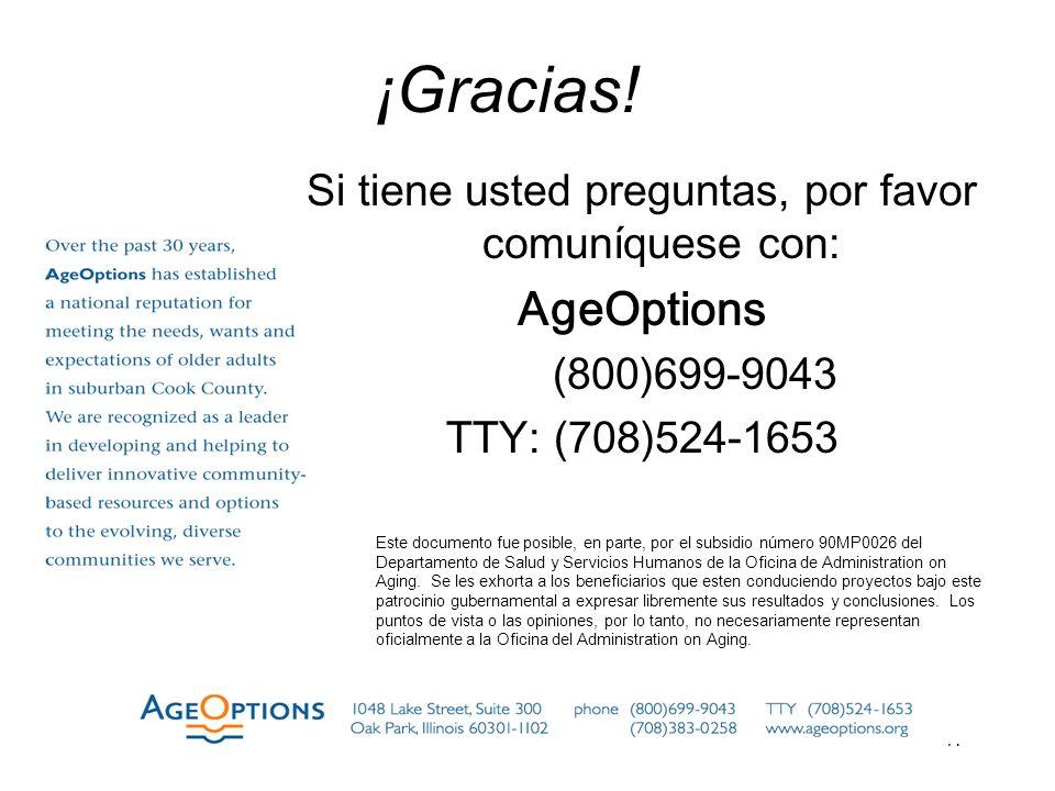 47 ¡Gracias! Si tiene usted preguntas, por favor comuníquese con: AgeOptions (800)699-9043 TTY: (708)524-1653 Este documento fue posible, en parte, po