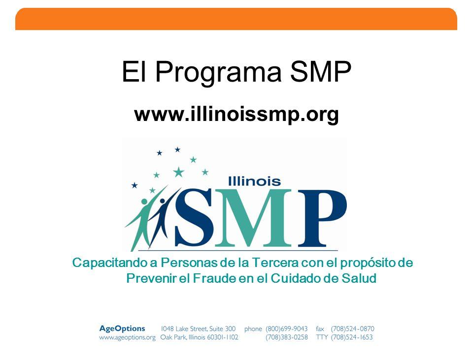 9 El Programa SMP SMP (siglas en inglés) – La Patrulla de Medicare para Personas de la Tercera Edad Un Programa Nacional –El programa SMP se encuentra en todos los 50 estados, incluyendo Washington D.C., Puerto Rico, Guam y las Islas Vírgenes Los Objetivos del Programa –Reclutar voluntarios para promover conciencia dentro de la comunidad –Capacitar a los consumidores sobre el fraude y el abuso dentro del cuidado de salud