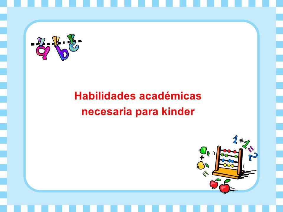 Habilidades académicas necesaria para kinder