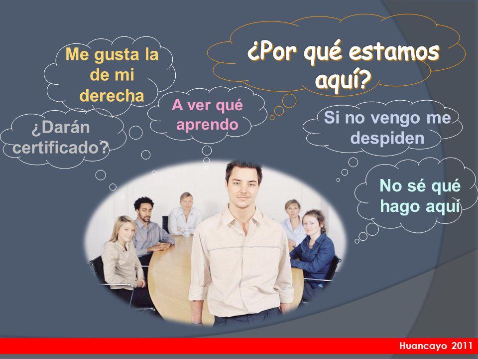 ¿Darán certificado? Me gusta la de mi derecha Si no vengo me despiden No sé qué hago aquí A ver qué aprendo Huancayo 2011