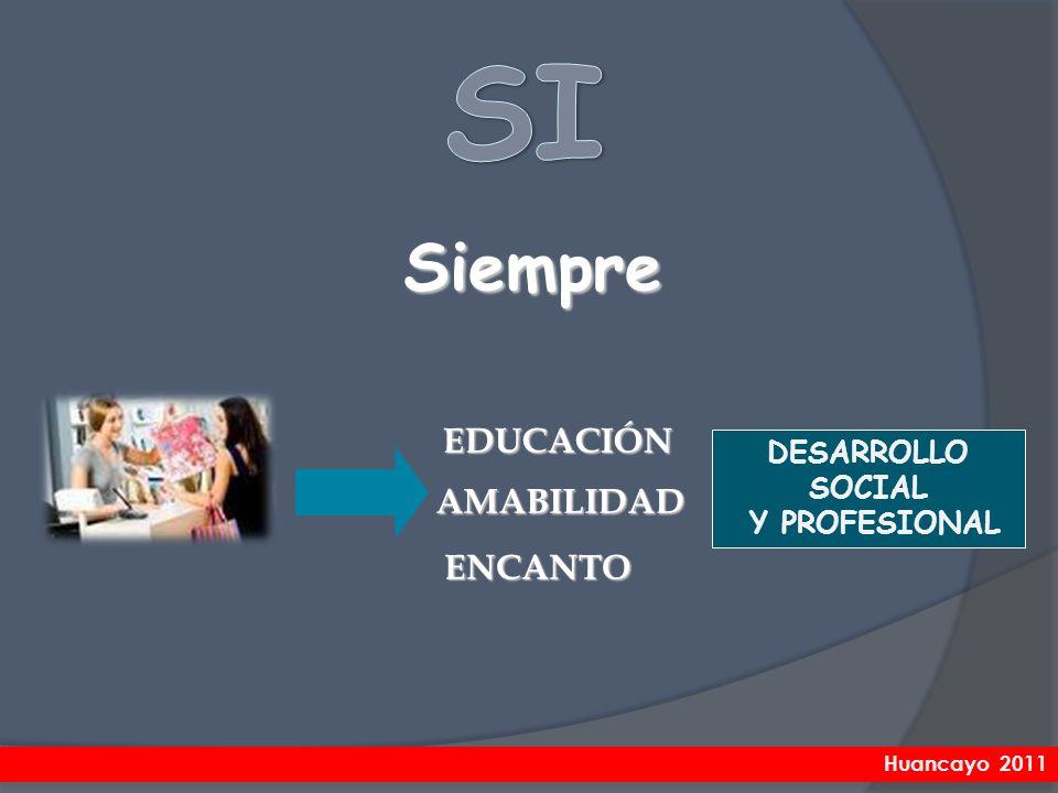 Siempre DESARROLLO SOCIAL Y PROFESIONAL EDUCACIÓN ENCANTO AMABILIDAD