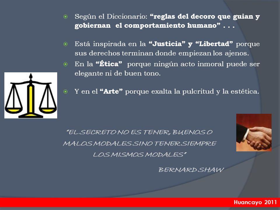 Según el Diccionario: reglas del decoro que guian y gobiernan el comportamiento humano... Está inspirada en la Justicia y Libertad porque sus derechos
