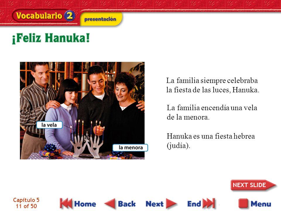 Capítulo 5 11 of 50 La familia siempre celebraba la fiesta de las luces, Hanuka.