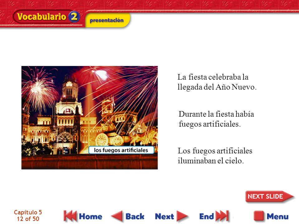 Capítulo 5 12 of 50 La fiesta celebraba la llegada del Año Nuevo.