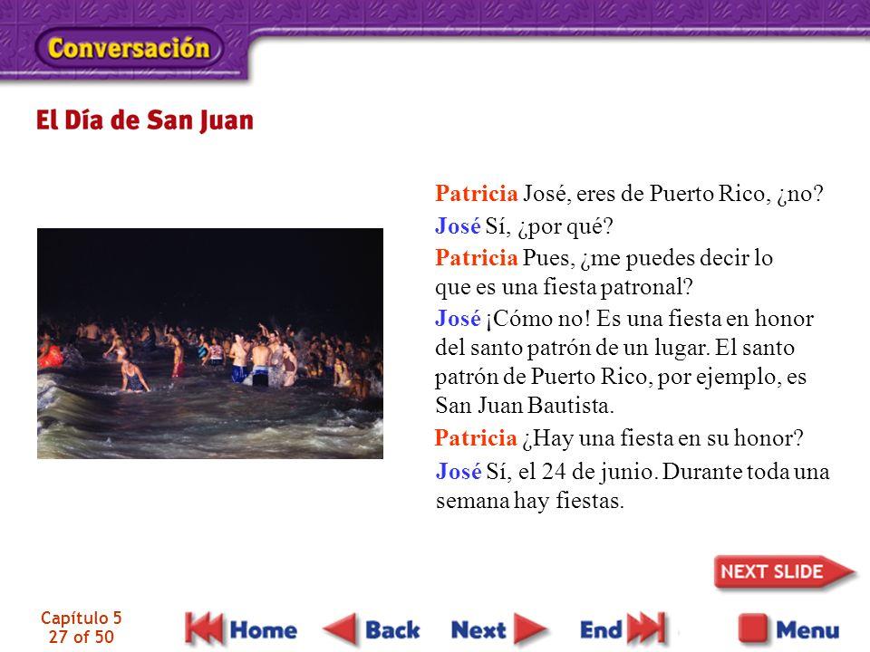 Capítulo 5 27 of 50 José Sí, el 24 de junio. Durante toda una semana hay fiestas.
