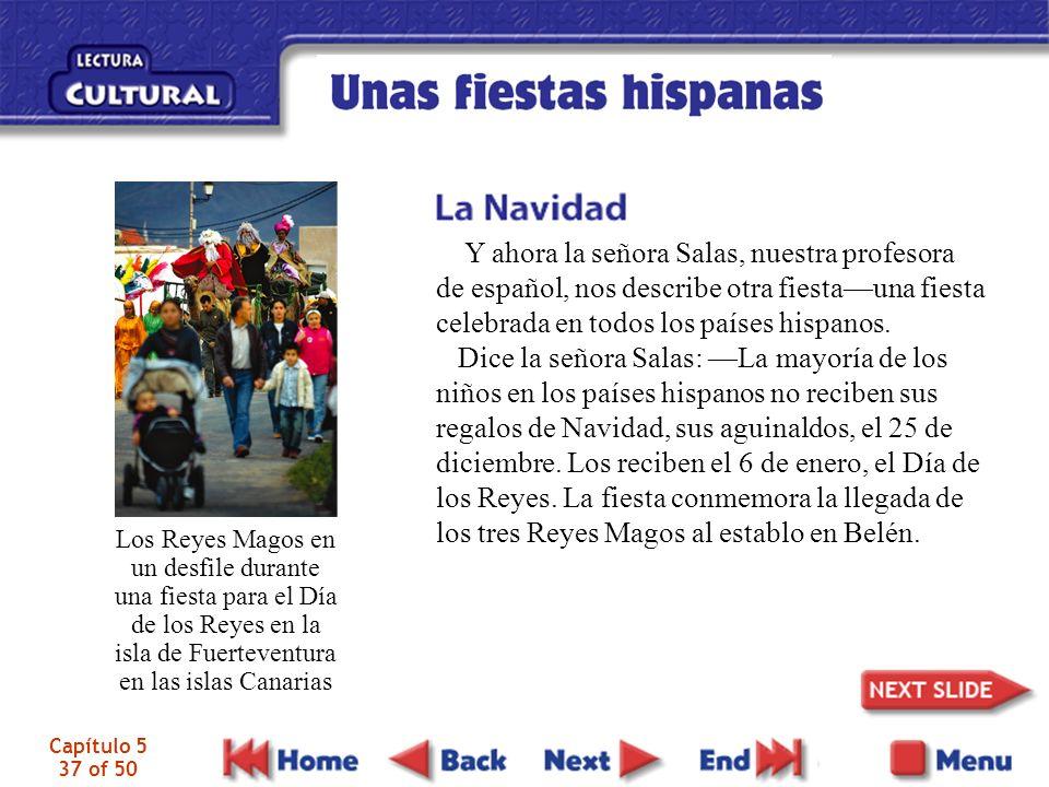 Capítulo 5 37 of 50 Los Reyes Magos en un desfile durante una fiesta para el Día de los Reyes en la isla de Fuerteventura en las islas Canarias Y ahora la señora Salas, nuestra profesora de español, nos describe otra fiestauna fiesta celebrada en todos los países hispanos.