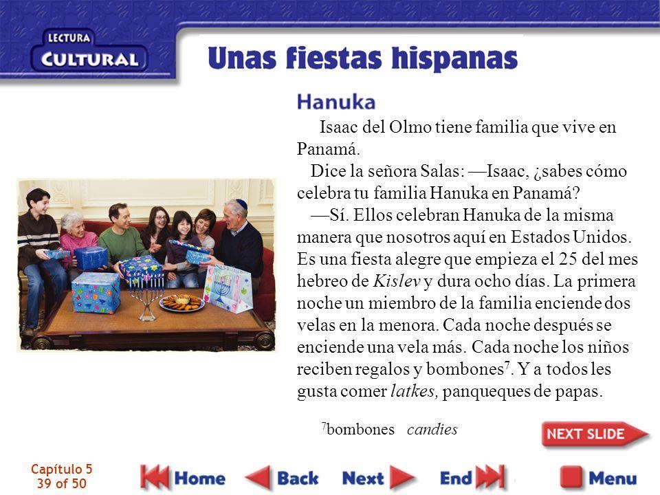 Capítulo 5 39 of 50 Isaac del Olmo tiene familia que vive en Panamá.