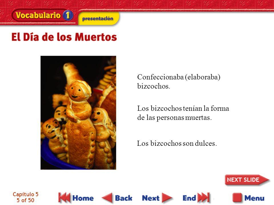 Capítulo 5 5 of 50 Confeccionaba (elaboraba) bizcochos.