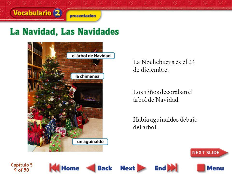 Capítulo 5 9 of 50 La Nochebuena es el 24 de diciembre.