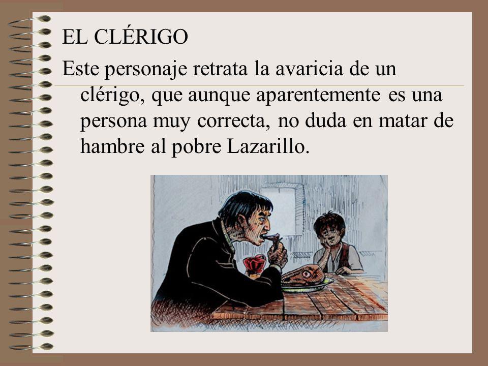 Lazarillo y sus amos EL CIEGO Es el primer amo del Lazarillo y el mejor maestro de supervivencia, en una España en la que la obsesión por la limpieza