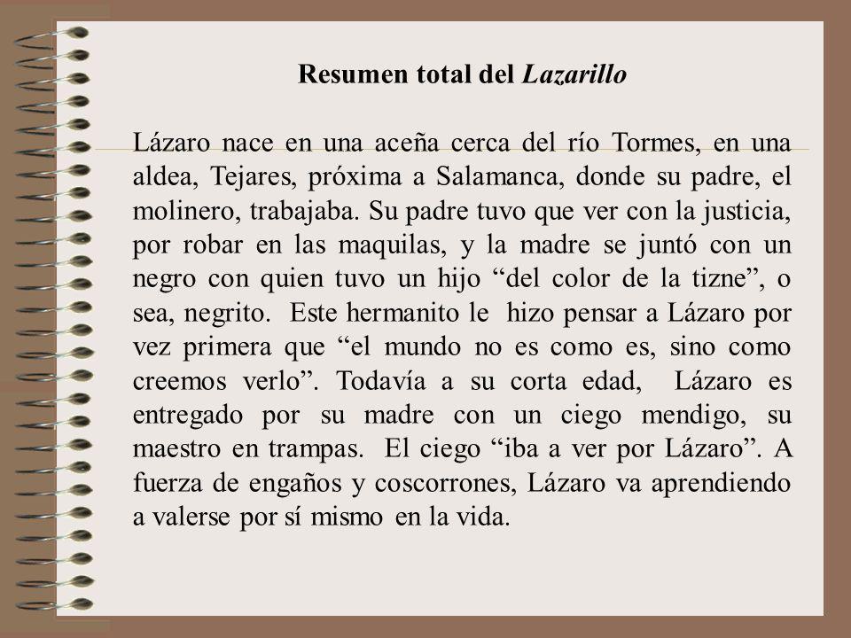 El arcipreste de San Salvador Es el último amo de Lázaro y el que definitivamente le ayuda a tener un trabajo digno como pregonero. Eso sí, a cambio d