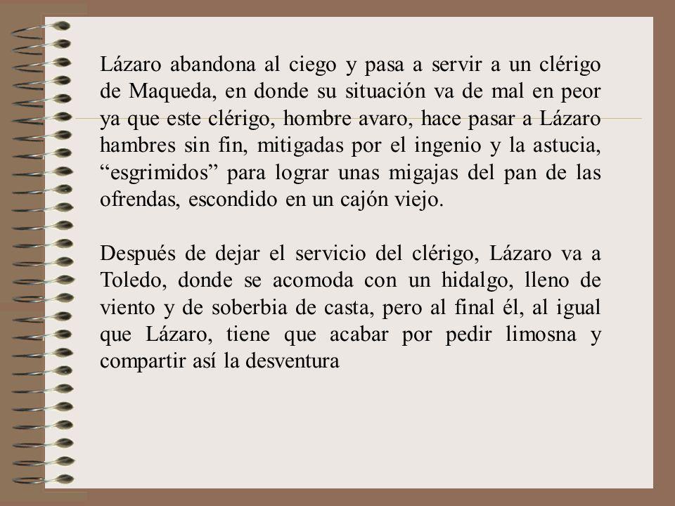 Cuando el hidalgo abandona a Toledo, por escapar de la justicia, Lázaro sirve a un fraile de la Merced, a un buldero (persona que vendía perdones para
