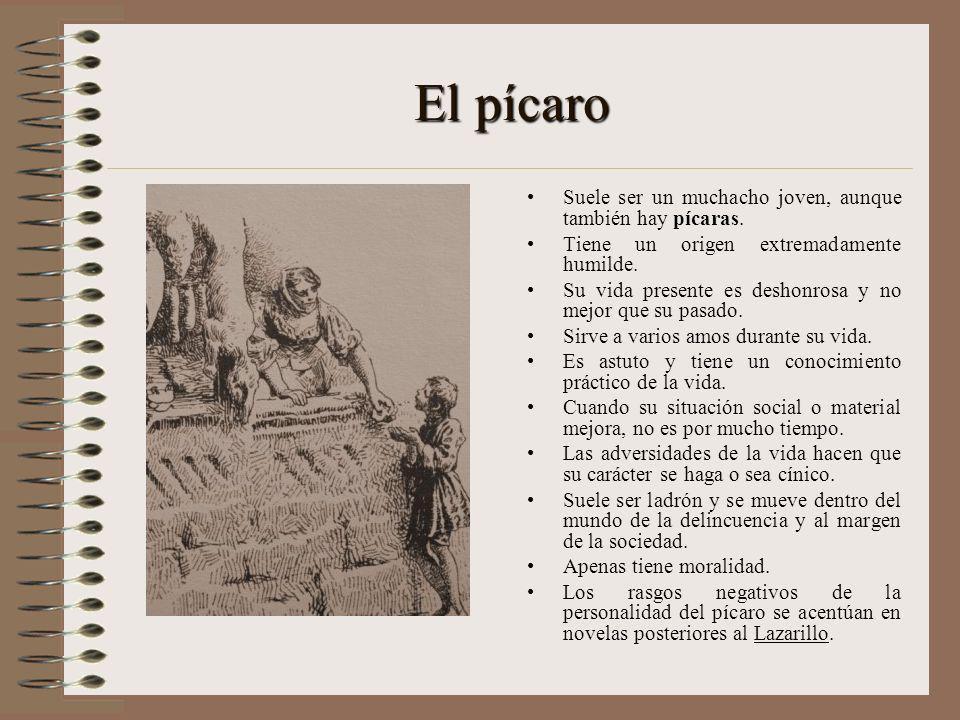 La novela picaresca El héroe suele ser un hombre de baja extracción social. El relato suele estar narrado en primera persona. Esta autobiografía comie