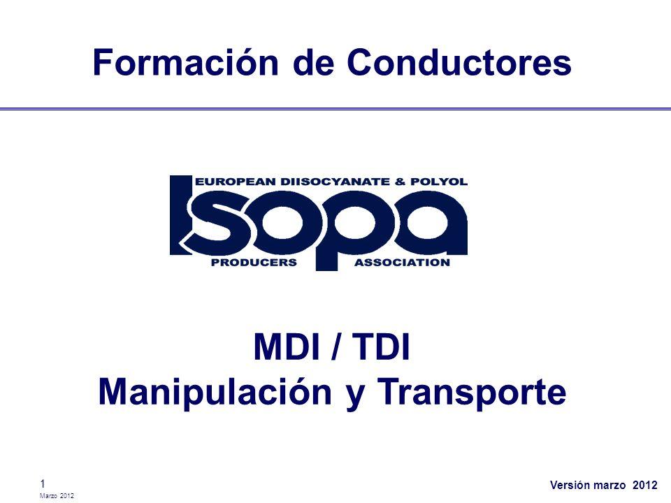 Marzo 2012 1 Formación de Conductores MDI / TDI Manipulación y Transporte Versión marzo 2012