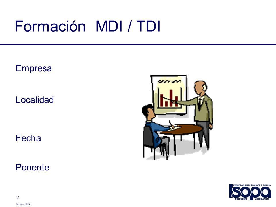 Marzo 2012 3 Finalidad MDI / TDI debe ser manipulado con seguridad y bajo un procedimiento standard alrededor del mundo.