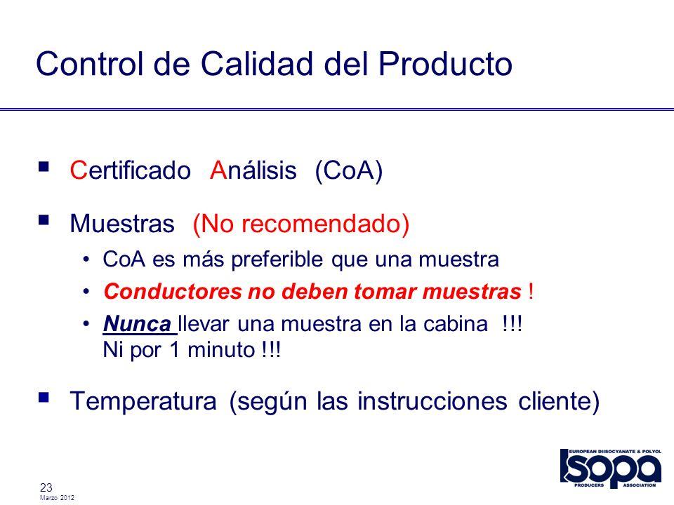 Marzo 2012 23 Control de Calidad del Producto Certificado Análisis (CoA) Muestras (No recomendado) CoA es más preferible que una muestra Conductores n