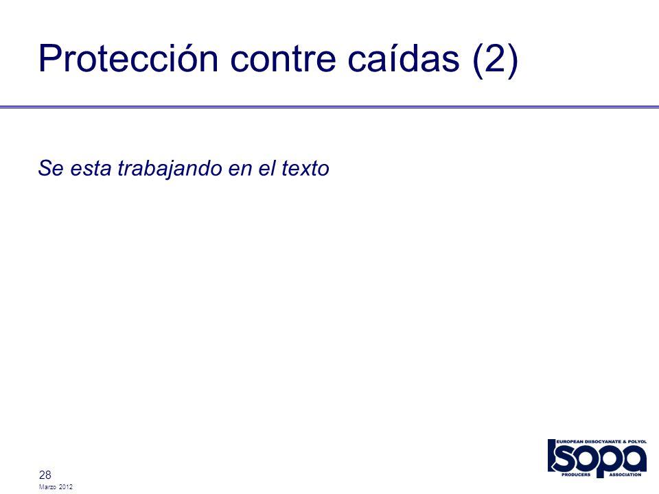 Marzo 2012 Se esta trabajando en el texto Protección contre caídas (2) 28