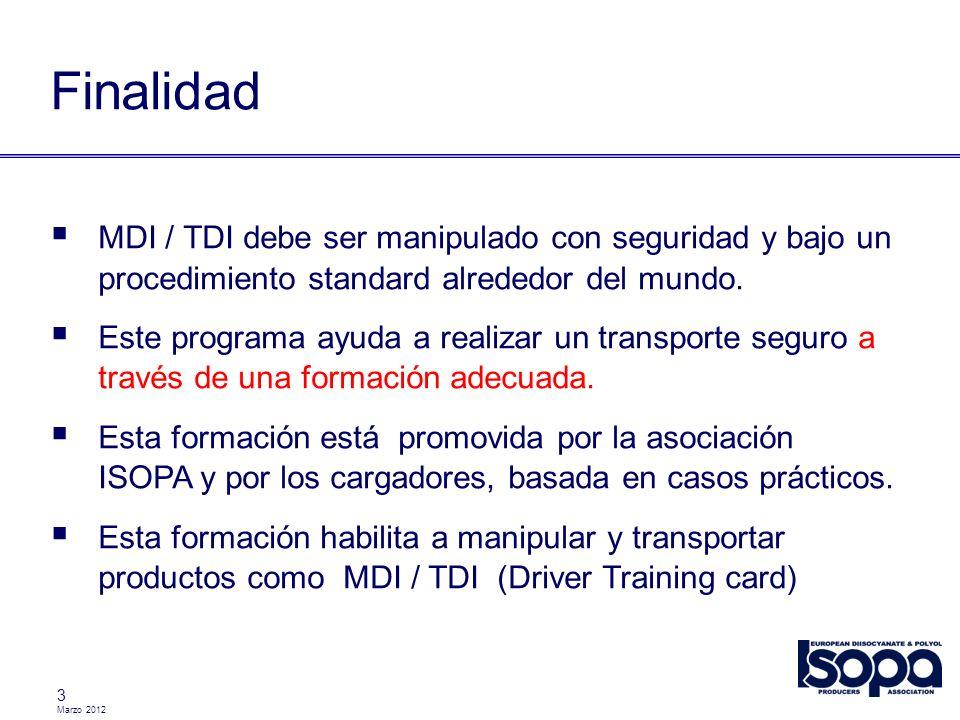 Marzo 2012 3 Finalidad MDI / TDI debe ser manipulado con seguridad y bajo un procedimiento standard alrededor del mundo. Este programa ayuda a realiza