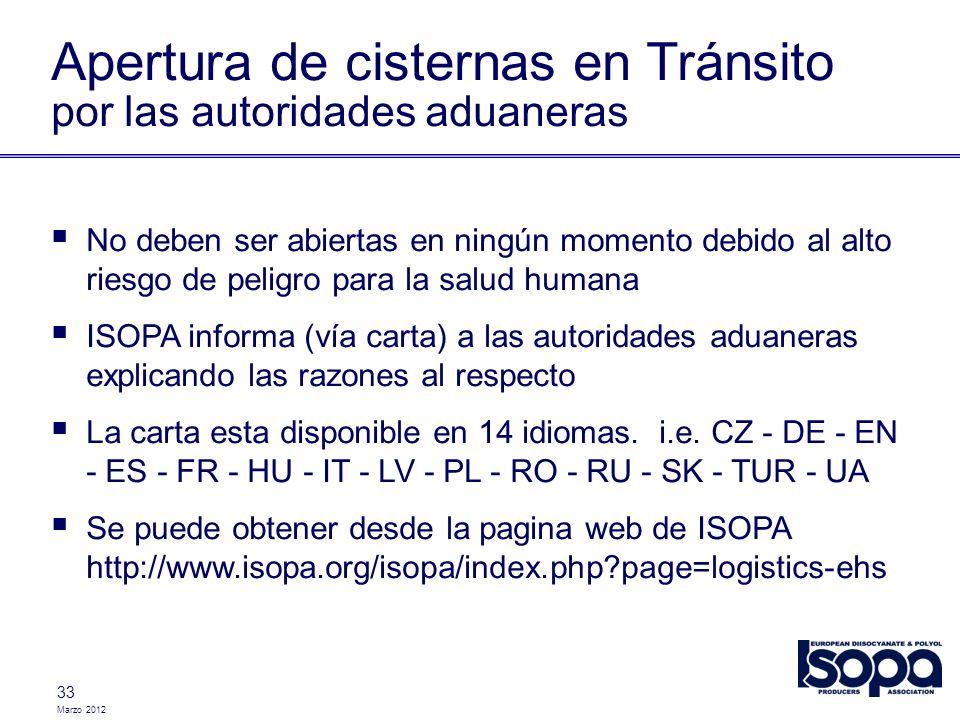 Marzo 2012 33 Apertura de cisternas en Tránsito por las autoridades aduaneras No deben ser abiertas en ningún momento debido al alto riesgo de peligro