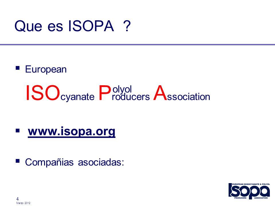 Marzo 2012 4 European ISO cyanate P roducers A ssociation www.isopa.org Compañias asociadas: Que es ISOPA ? olyol