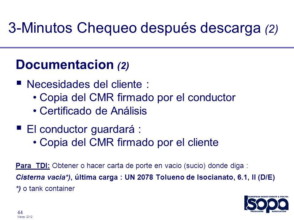 Marzo 2012 44 Documentacion (2) Necesidades del cliente : Copia del CMR firmado por el conductor Certificado de Análisis El conductor guardará : Copia