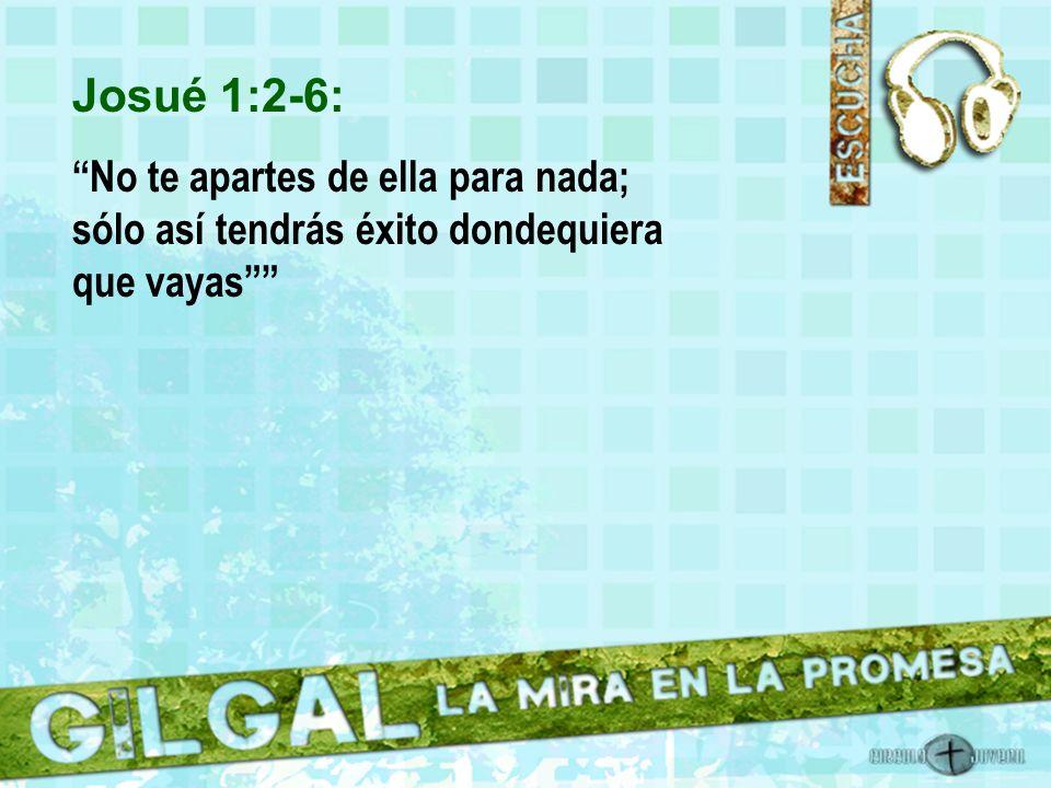 Josué 1:6-9: Recita siempre el libro de la ley y medita en él de día y de noche; cumple con cuidado todo lo que en él está escrito.