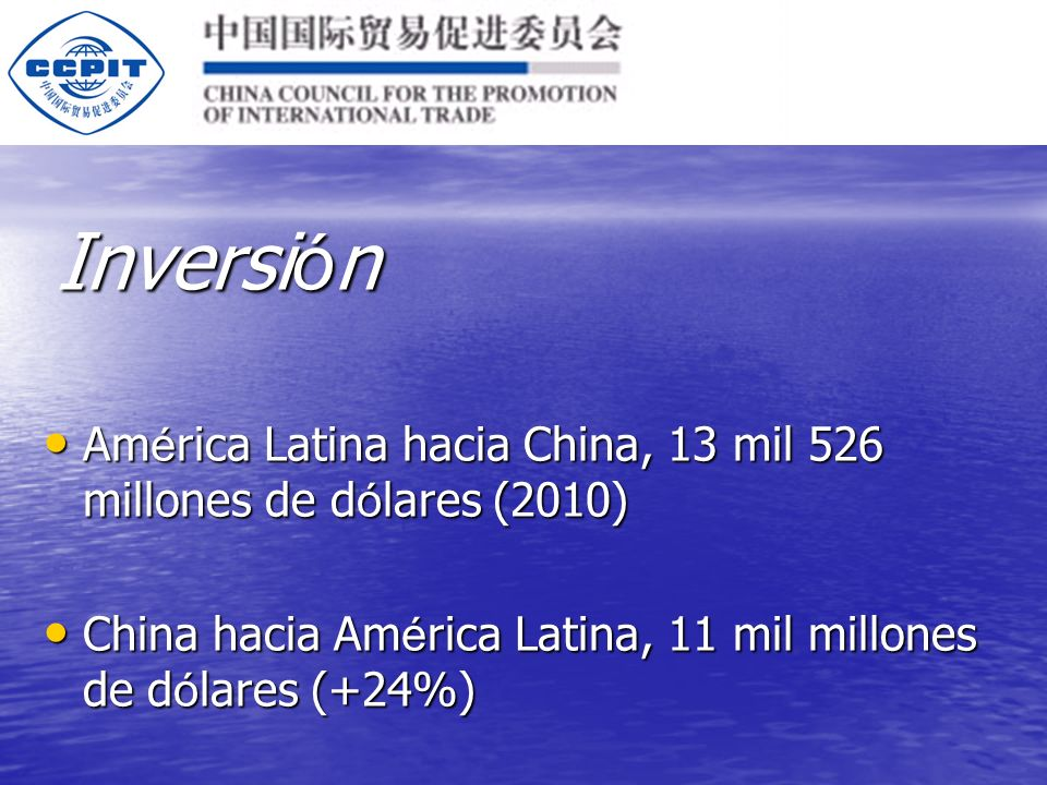 Inversi ó n Am é rica Latina hacia China, 13 mil 526 millones de d ó lares (2010) Am é rica Latina hacia China, 13 mil 526 millones de d ó lares (2010) China hacia Am é rica Latina, 11 mil millones de d ó lares (+24%) China hacia Am é rica Latina, 11 mil millones de d ó lares (+24%)