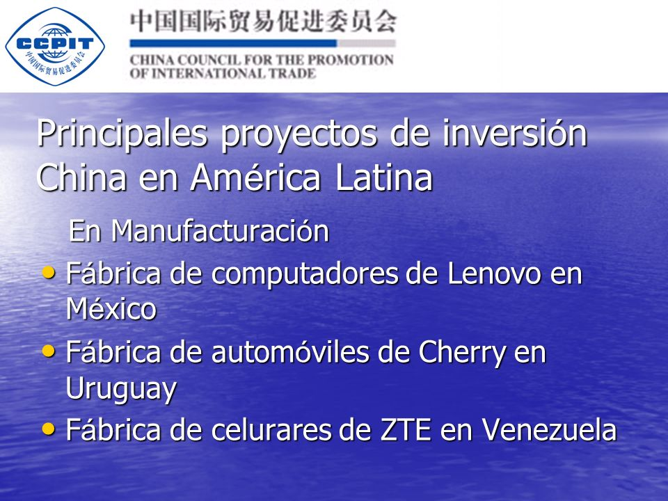 Principales proyectos de inversi ó n China en Am é rica Latina En Manufacturaci ó n En Manufacturaci ó n F á brica de computadores de Lenovo en M é xico F á brica de computadores de Lenovo en M é xico F á brica de autom ó viles de Cherry en Uruguay F á brica de autom ó viles de Cherry en Uruguay F á brica de celurares de ZTE en Venezuela F á brica de celurares de ZTE en Venezuela
