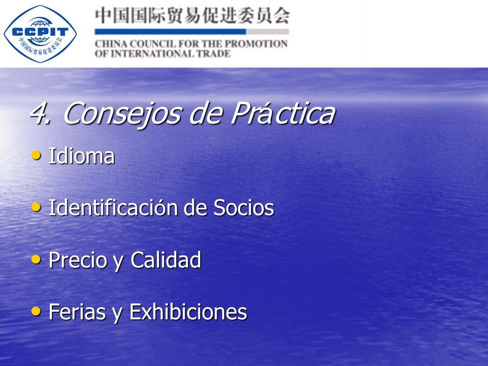 Idioma Idioma Identificaci ó n de Socios Identificaci ó n de Socios Precio y Calidad Precio y Calidad Ferias y Exhibiciones Ferias y Exhibiciones 4.