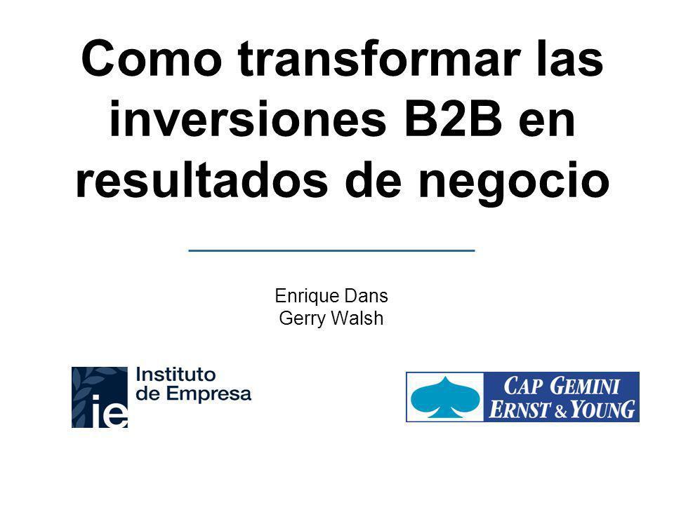 Como transformar las inversiones B2B en resultados de negocio Enrique Dans Gerry Walsh