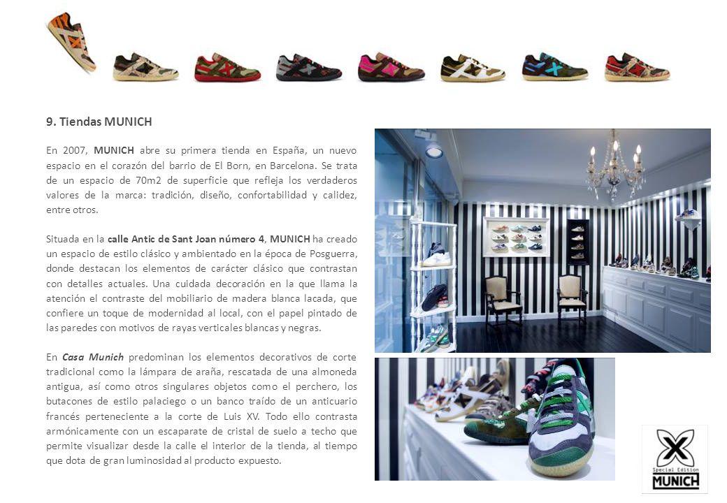 9. Tiendas MUNICH En 2007, MUNICH abre su primera tienda en España, un nuevo espacio en el corazón del barrio de El Born, en Barcelona. Se trata de un