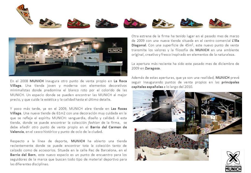 En el 2008 MUNICH inaugura otro punto de venta propio en La Roca Village. Una tienda joven y moderna con elementos decorativos minimalistas donde pred