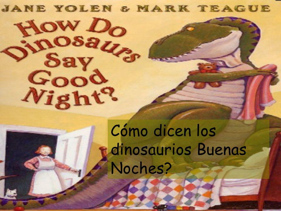 Cómo dicen los dinosaurios Buenas Noches?