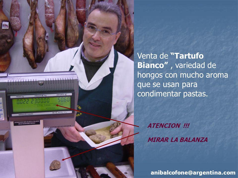 anibalcofone@argentina.com Venta de Tartufo Bianco, variedad de hongos con mucho aroma que se usan para condimentar pastas. ATENCION !!! MIRAR LA BALA