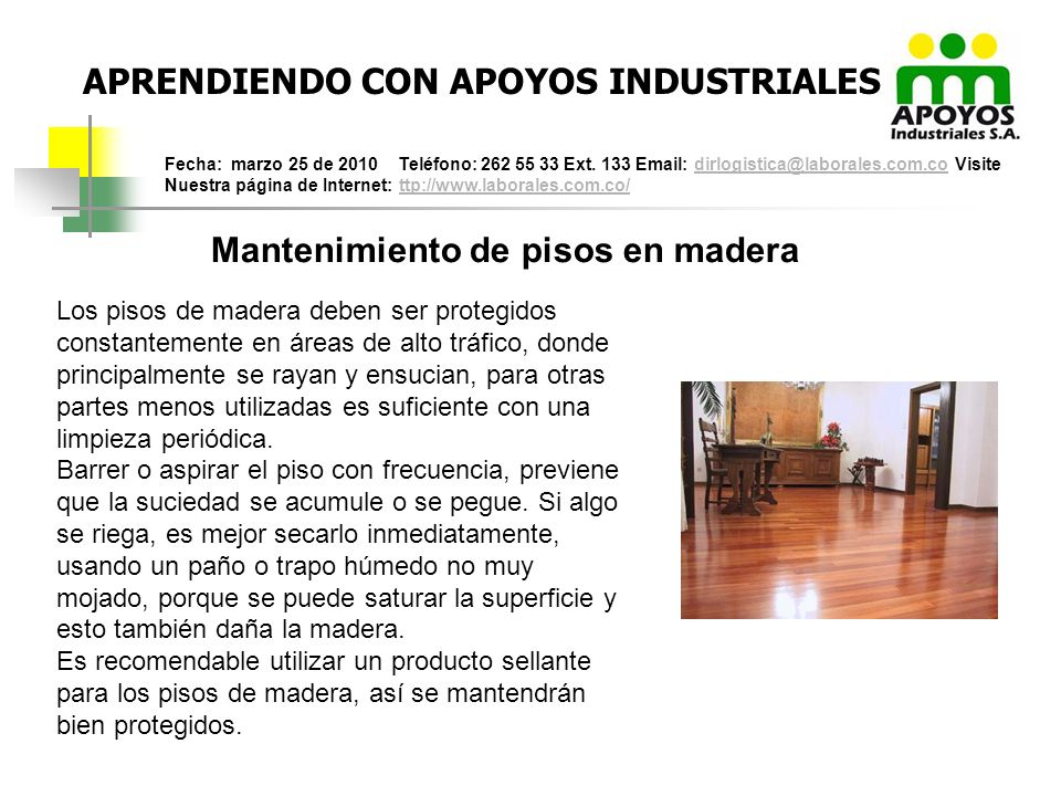APRENDIENDO CON APOYOS INDUSTRIALES Fecha: marzo 25 de 2010 Teléfono: 262 55 33 Ext. 133 Email: dirlogistica@laborales.com.co Visite Nuestra página de