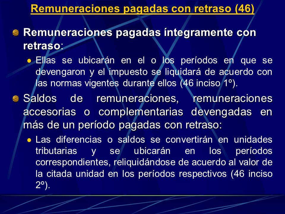 Remuneraciones pagadas con retraso (46) Remuneraciones pagadas íntegramente con retraso Remuneraciones pagadas íntegramente con retraso: Ellas se ubic