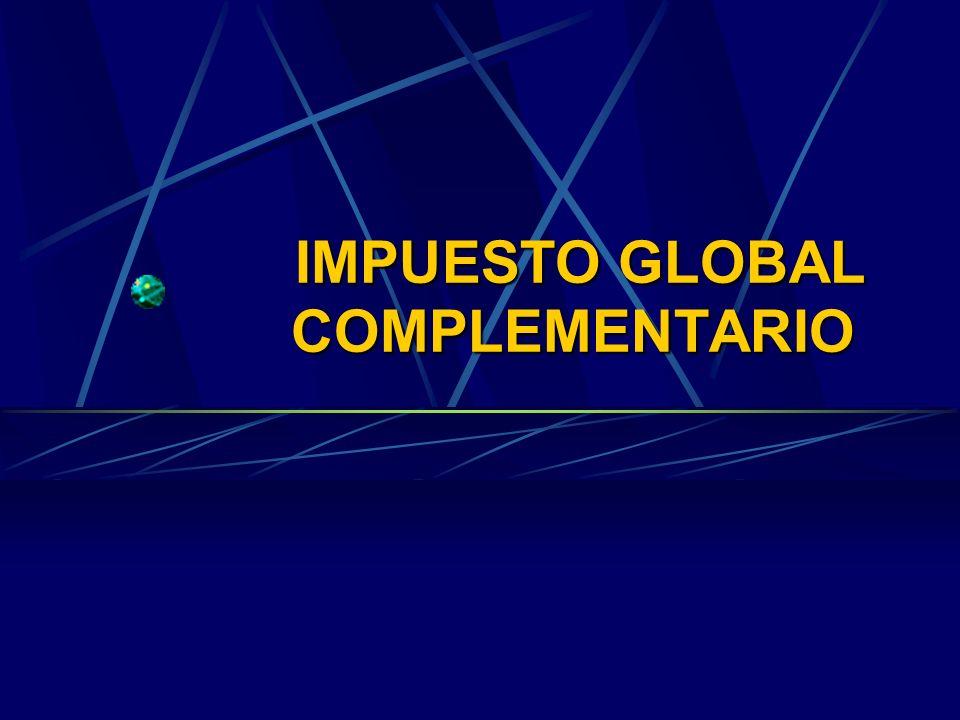 IMPUESTO GLOBAL COMPLEMENTARIO IMPUESTO GLOBAL COMPLEMENTARIO