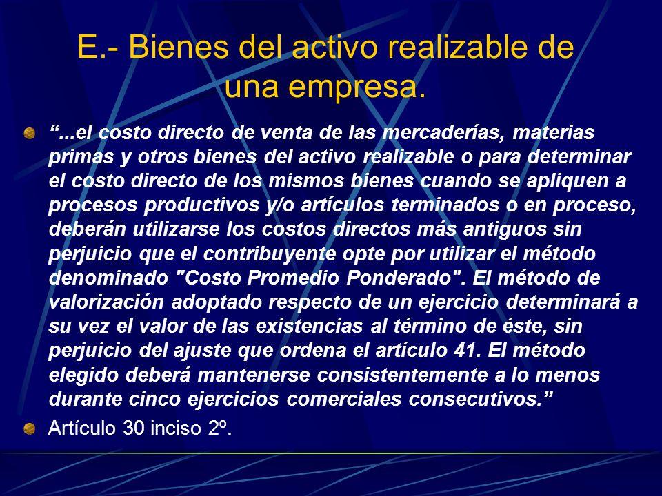 E.- Bienes del activo realizable de una empresa....el costo directo de venta de las mercaderías, materias primas y otros bienes del activo realizable