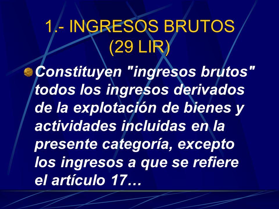 1.- INGRESOS BRUTOS (29 LIR) Constituyen