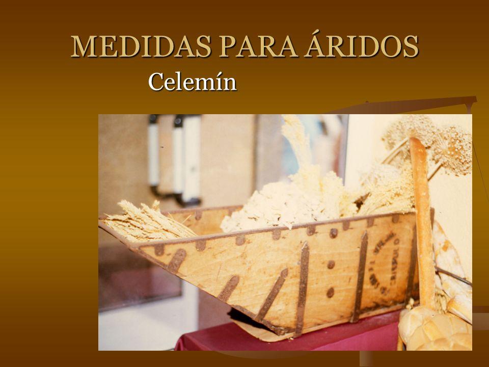 MEDIDAS PARA ÁRIDOS Celemín