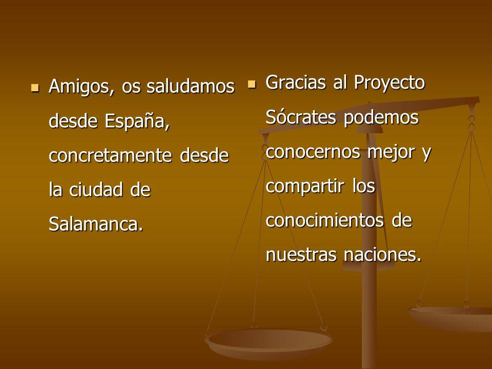 Amigos, os saludamos desde España, concretamente desde la ciudad de Salamanca. Amigos, os saludamos desde España, concretamente desde la ciudad de Sal