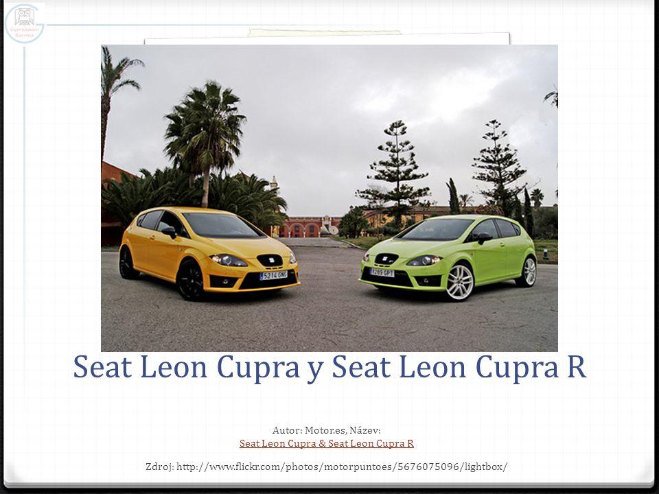 Seat Leon Cupra y Seat Leon Cupra R Autor: Motor.es, Název: Seat Leon Cupra & Seat Leon Cupra R Zdroj: http://www.flickr.com/photos/motorpuntoes/5676075096/lightbox/