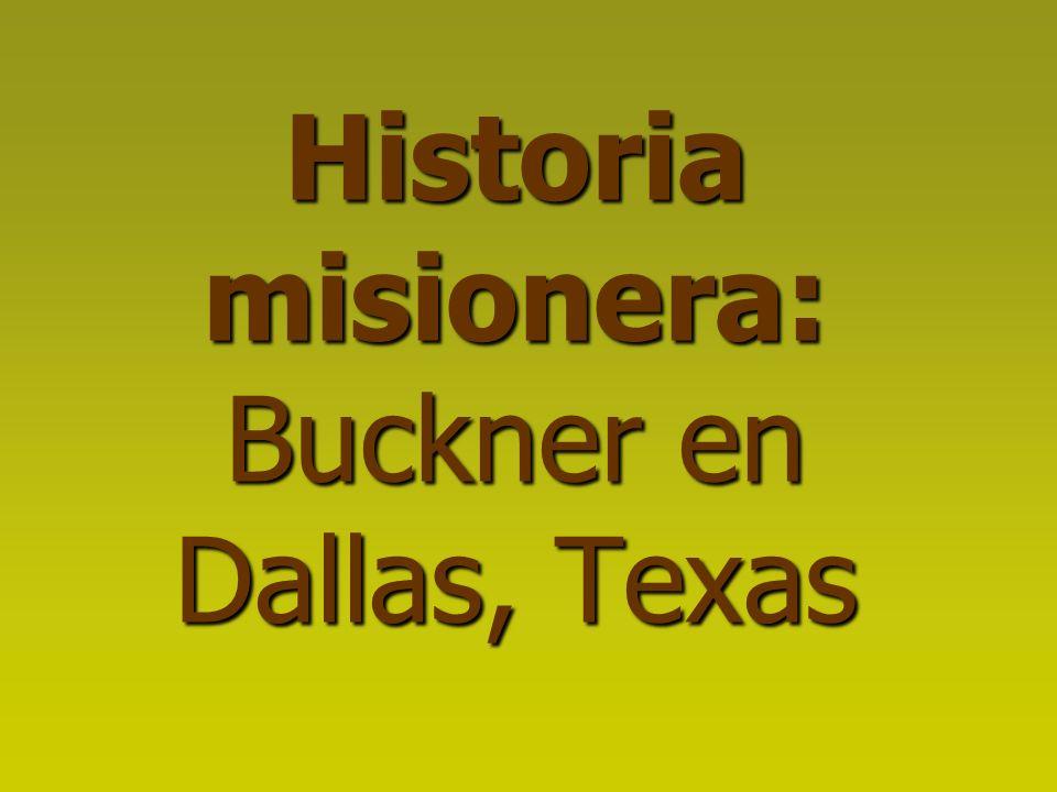 Historia misionera: Buckner en Dallas, Texas