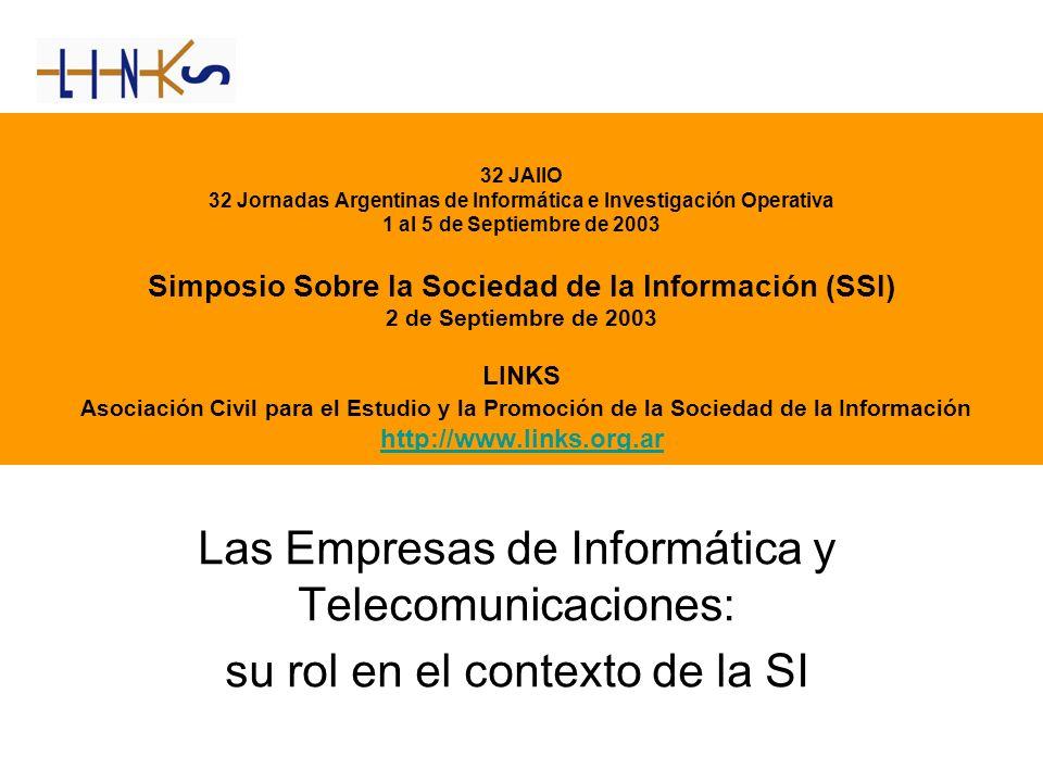 32 JAIIO 32 Jornadas Argentinas de Informática e Investigación Operativa 1 al 5 de Septiembre de 2003 Simposio Sobre la Sociedad de la Información (SS