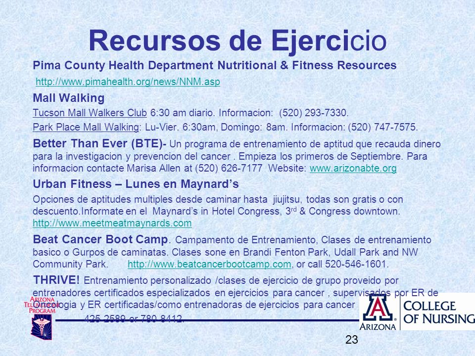 Recursos de Ejercicio Pima County Health Department Nutritional & Fitness Resources http://www.pimahealth.org/news/NNM.asp Mall Walking Tucson Mall Wa