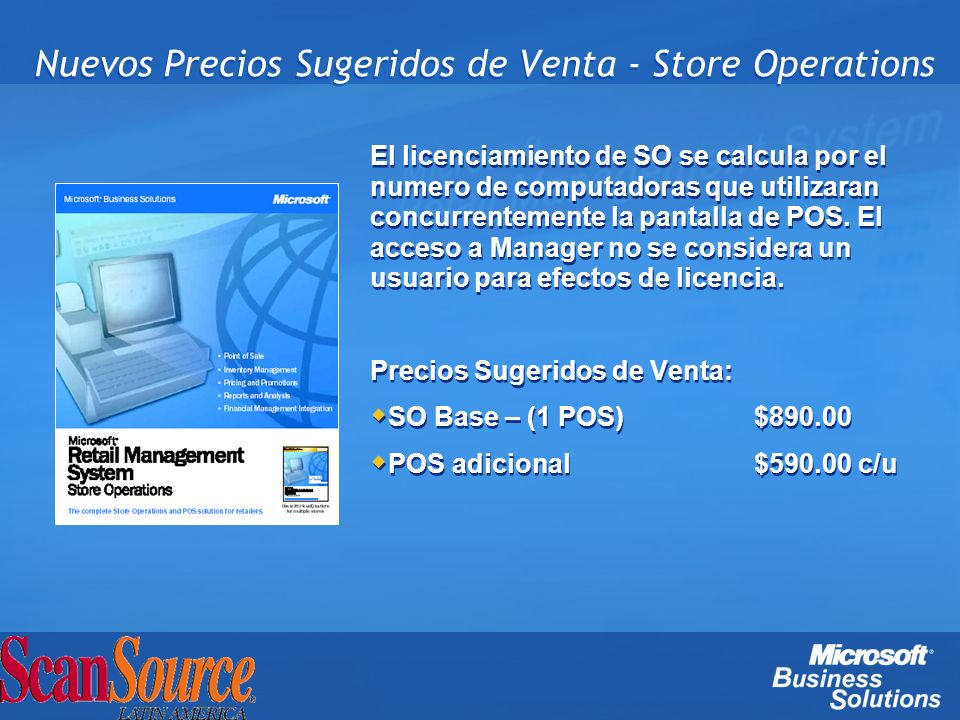 Nuevos Precios Sugeridos de Venta - Store Operations El licenciamiento de SO se calcula por el numero de computadoras que utilizaran concurrentemente